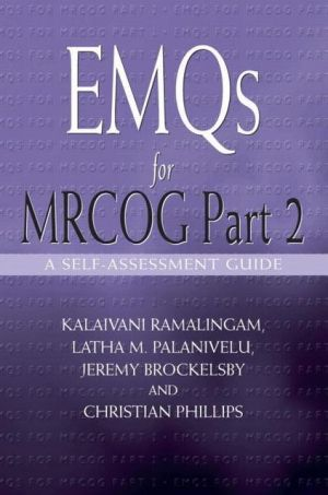 EMQS for MRCOG Part 2 : A Self Assessment Guide
