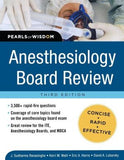 Anesthesiology Board Review: Pearls of Wisdom, 3e