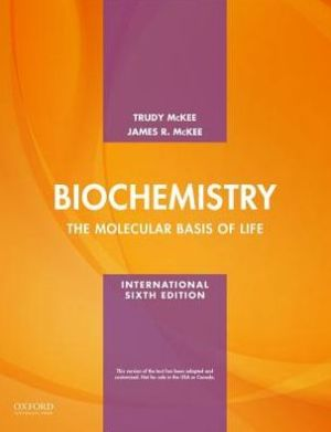 Biochemistry The molecular basis of life, (IE) 6/e