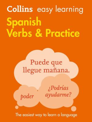 Collins Easy Learning Spanish Verbs & Practice 2E