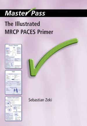 MasterPass: The Illustrated MRCP PACES Primer