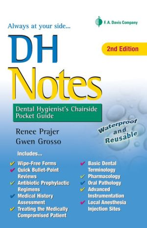 DH Notes: Dental Hygienist's Chairside Pocket Guide 2nd Edition (Davis' Notes)