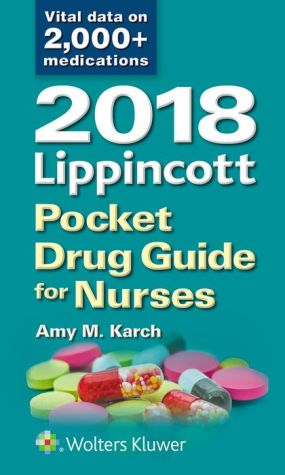 2018 Lippincott Pocket Drug Guide for Nurses, 6E **