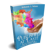 Published at Last!: Part II: Workbook for Finding the Author Within