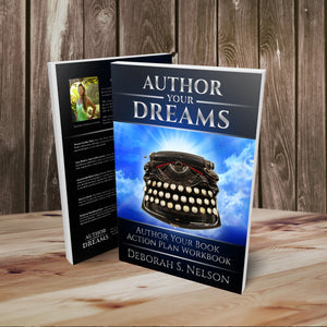 Author Your Dreams: Author Your Book Action Plan Workbook