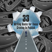 Whether or not you have finished writing the book you want to self-publish, these 33 Writing Hacks for Aspiring Writers when applied will improve your writing significantly. The Writing Hacks are part of our Self-Publishing Toolkit--which includes many invaluable self-publishing tools, books, and courses by Publishing SOLO.