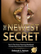 The Newest Secret: Part II Workbook—The Vision Planning Workbook: 10 Simple Steps to Bring Your Dreams to Reality