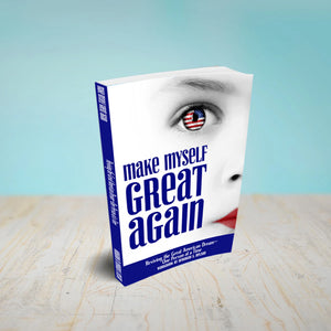 Make Myself Great Again: Reviving the Great American Dream⁠—One Person at a Time Workbook Part 2