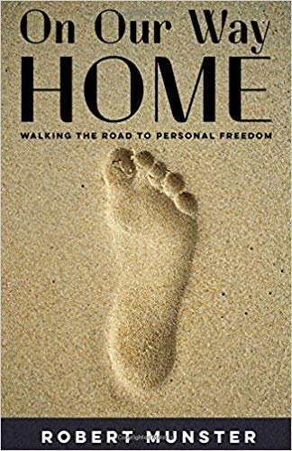 On Our Way Home: Walking the Road to Personal Freedom