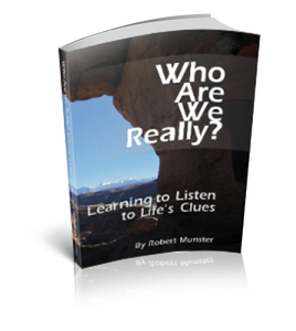 Who Are We Really? Learning to Listen to Life's Clues