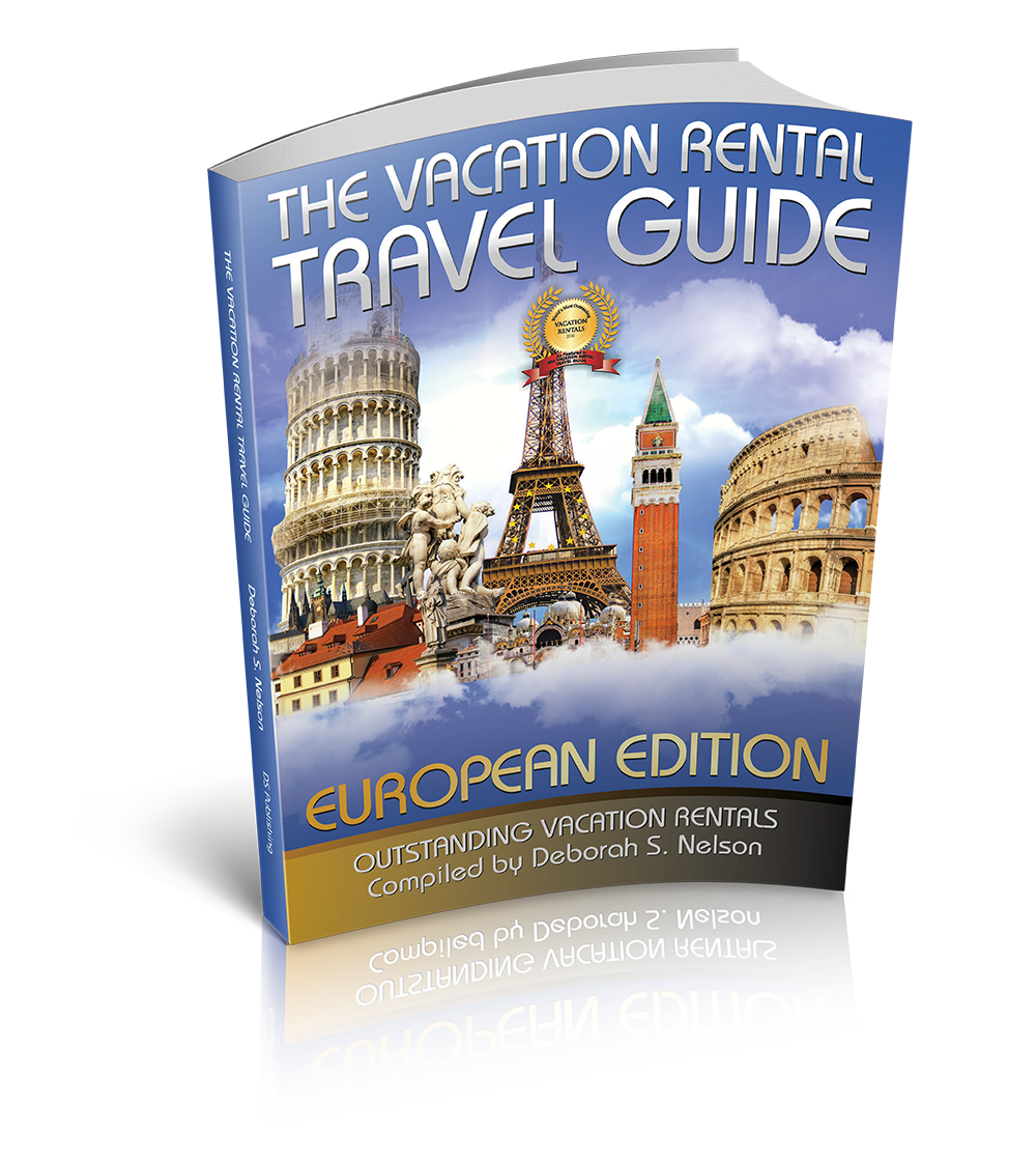The Vacation Rental Travel Guide: Outstanding Vacation Rentals (European Edition) (Volume 3)
