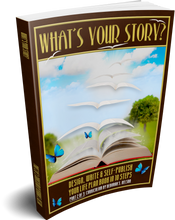 What's Your Story?: Design, Write & Self-Publish Your Life Plan Book in 10 Steps Part 2