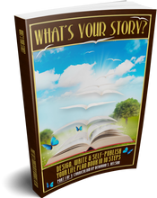 What's Your Story?: Design, Write & Self-Publish Your Life Plan Book in 10 Steps—Part1 Curriculum