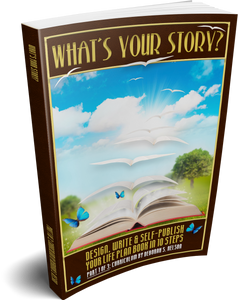 What's Your Story?: Design, Write & Self-Publish Your Life Plan Book in 10 Steps Part 1 of 3: Curriculum E-Book
