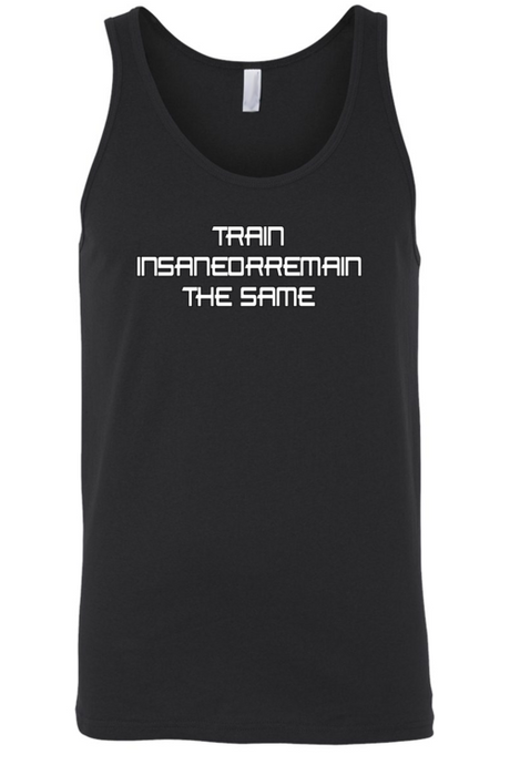 Men's Train Insane or Remain The Same Tank Top - Playbears