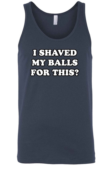 Men's I Shaved My Balls For This? Tank Top Shirt - Playbears