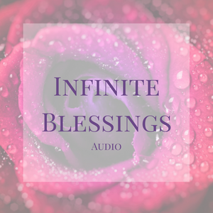 Infinite Blessings Audio
