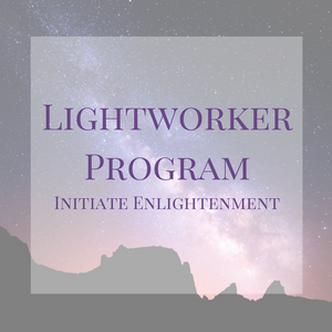 Lightworker Program - Initiate Enlightenment