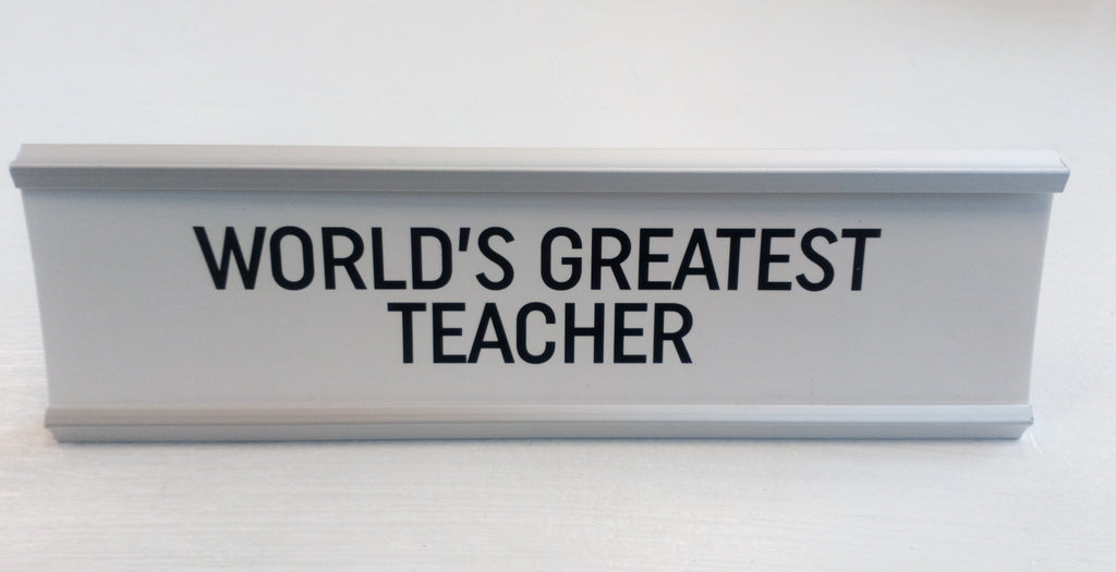 World's greatest teacher desk plaque