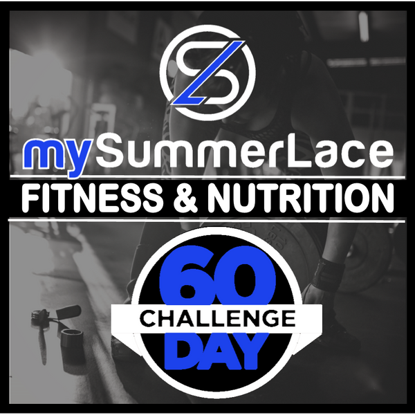 mySummerLace Fitness & Nutrition 60-Day Challenge