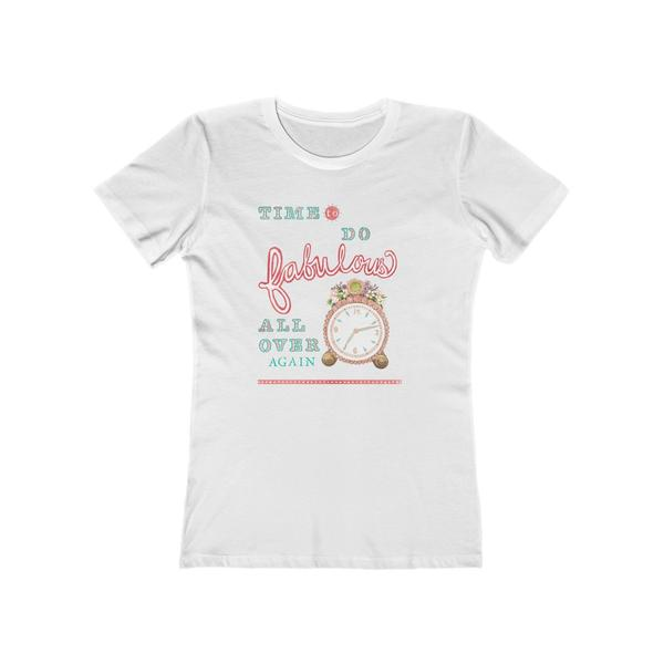 """Time to Do Fabulous"" Women's Tee"