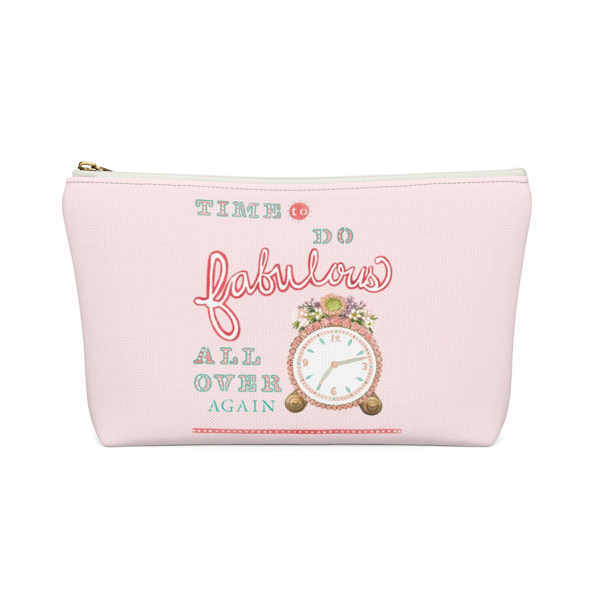 """Time to Do Fabulous"" Accessory Pouch w T-bottom (Pink)"