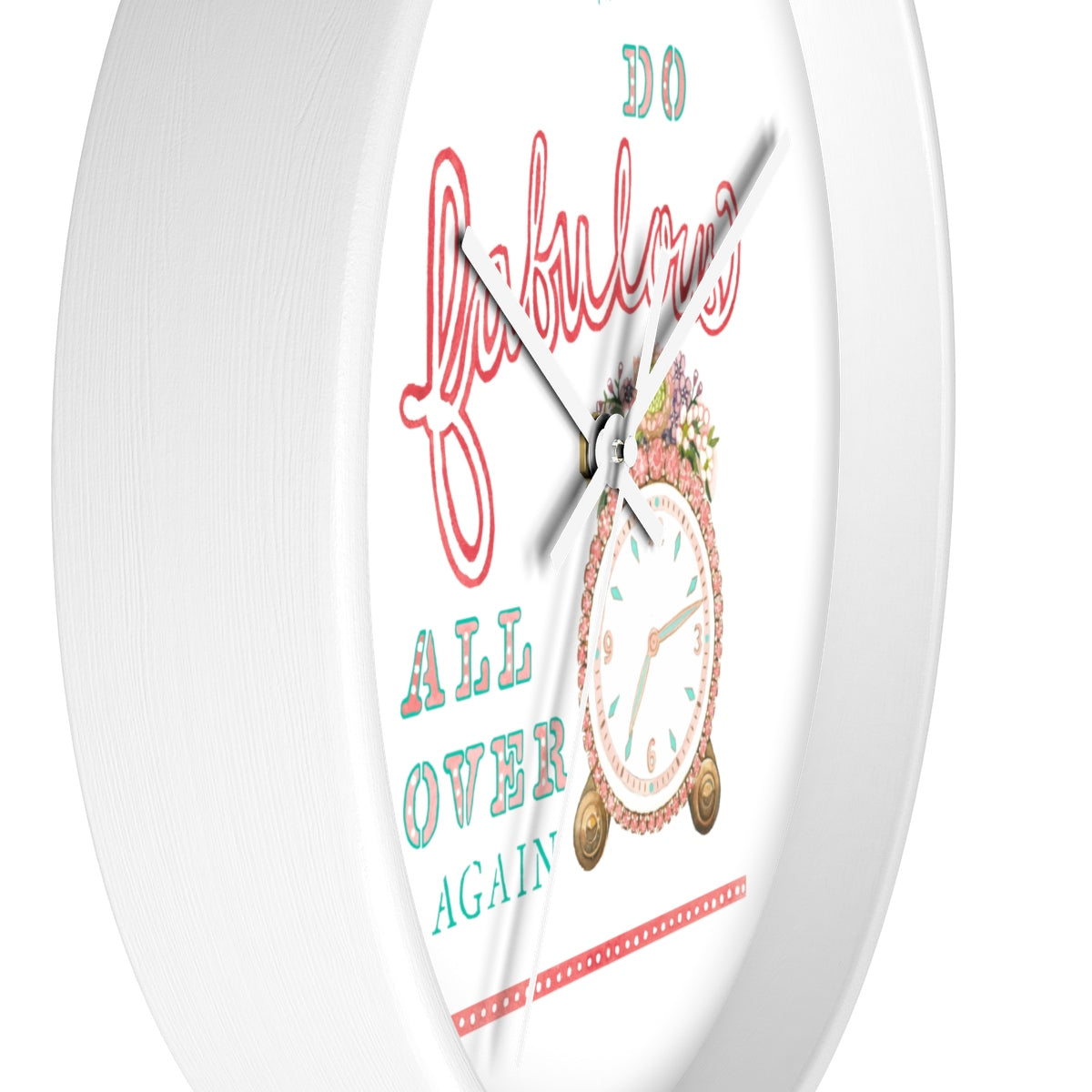"""Time to Do Fabulous"" Wall clock (w/o hour separators)"