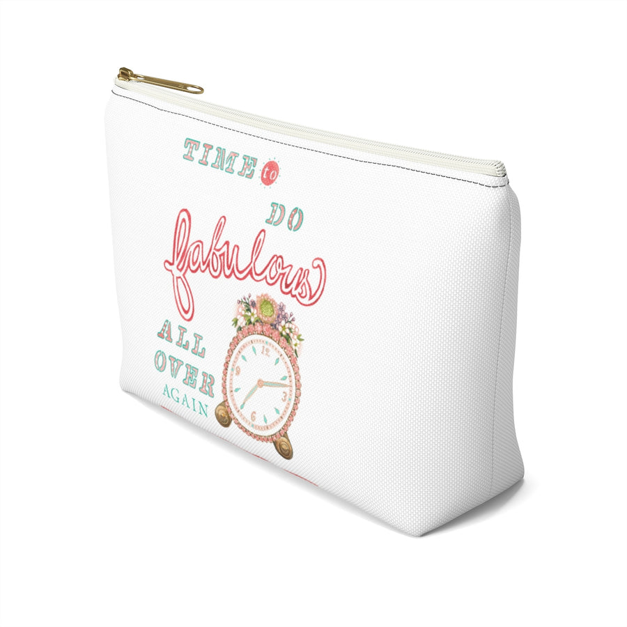 """Time To Do Fabulous"" Accessory Pouch w T-bottom (White)"