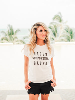 Babes Supporting Babes Tee
