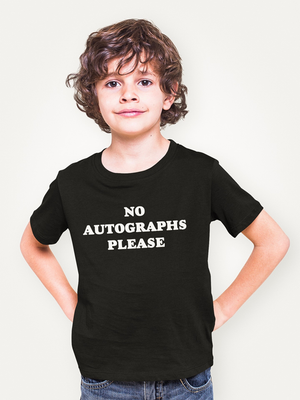 No Autographs Please Toddler Tee