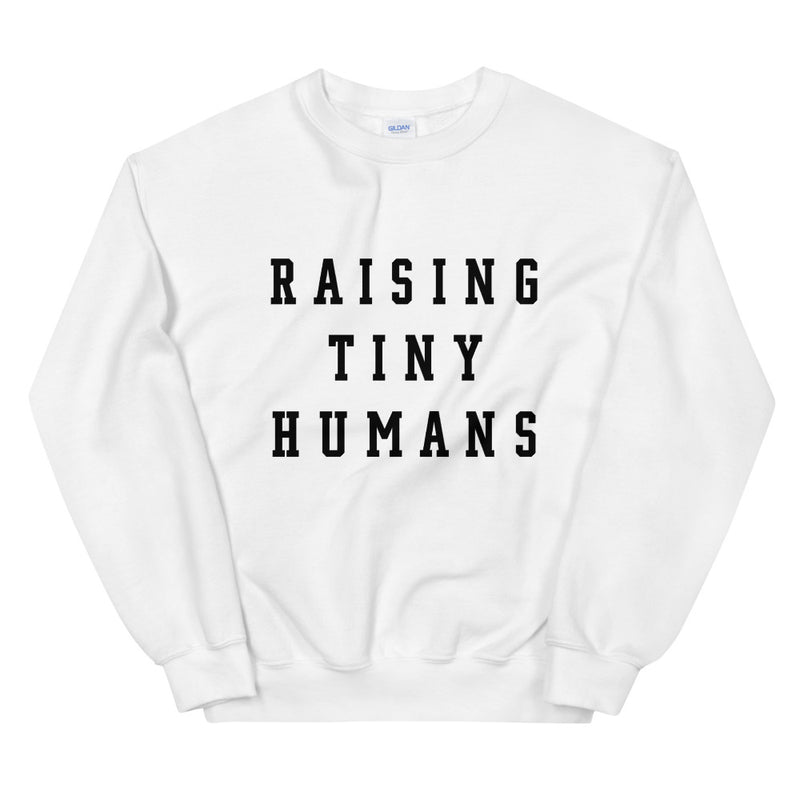 Raising Tiny Humans Pullover
