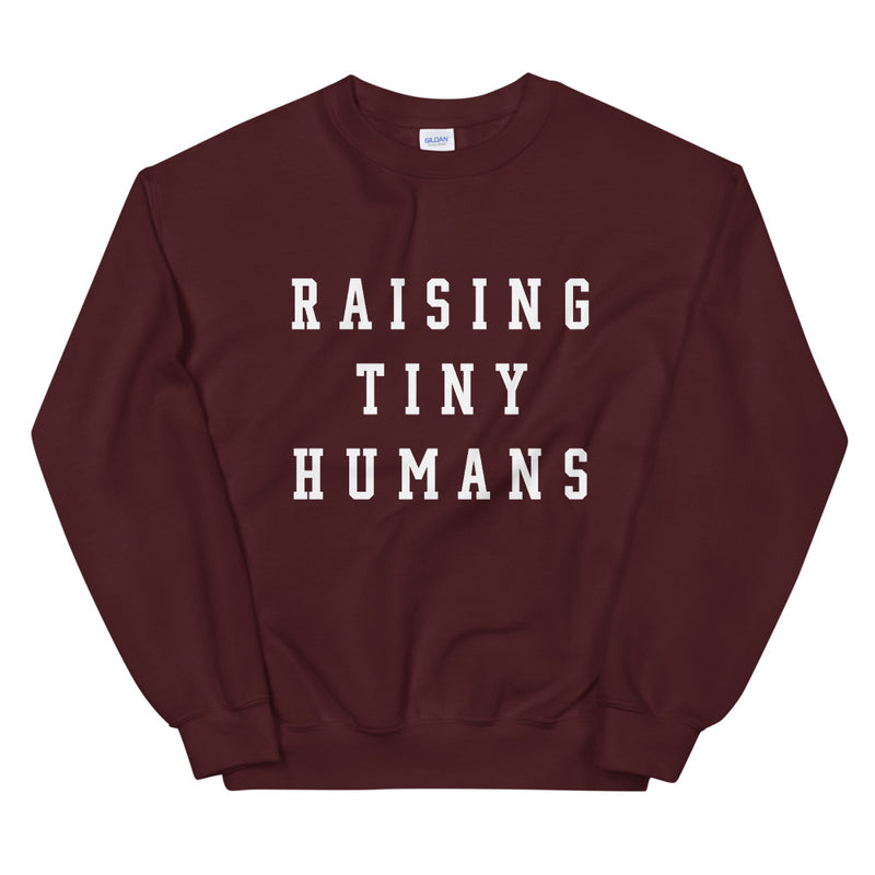 Raising Tiny Humans Maroon Pullover