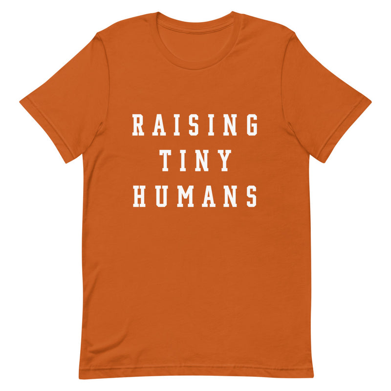 Raising Tiny Humans Rust Tee