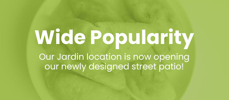 Our Jardin location is now opening our newly designed street patio!