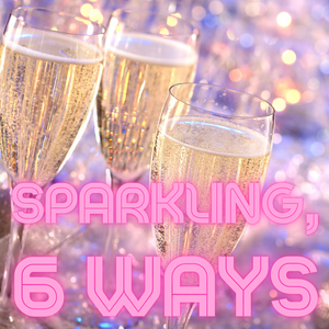 SPARKLING 6 WAYS: CHAMPAGNE TO PET NAT - Station to Station Wine