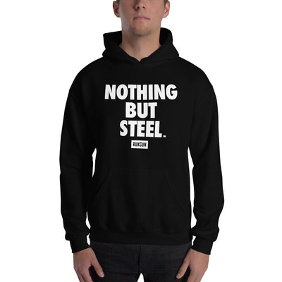 Nothing But Steel Hoodie