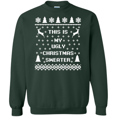 ugly christmas sweaters this is my ugly christmas sweater sweatshirt - My Ugly Christmas Sweater