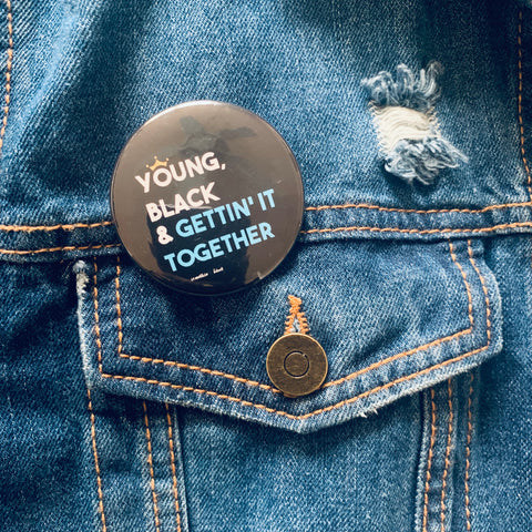 Young, Black & Gettin It Together Pin