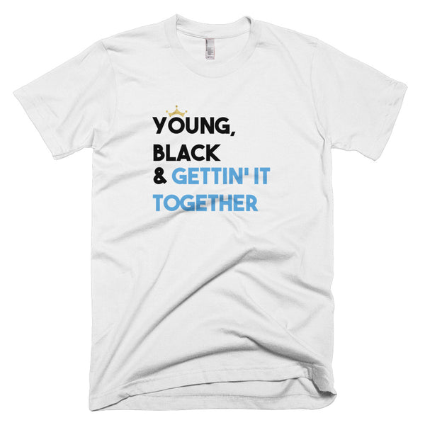 Young, Black & Gettin' It Together T-Shirt