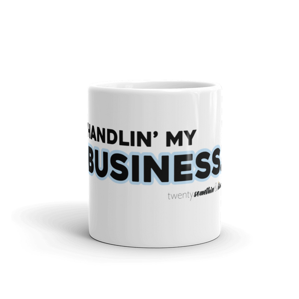 Handlin My Business Mug