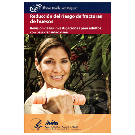 Reducing the Risk of Fractures (Spanish) - FREE Courtesy of AHRQ