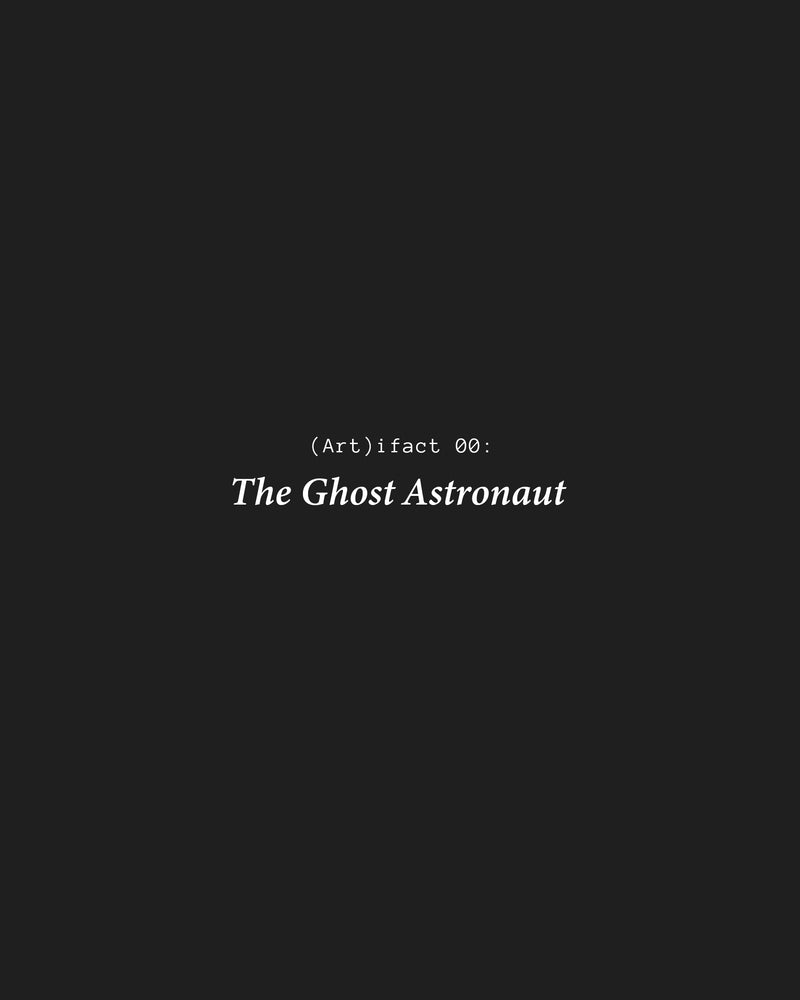 Artifact 00: BLUE MOON Ghost Astronaut
