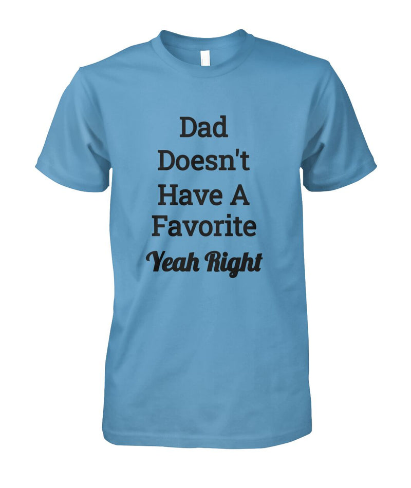 Dad Doesn't Have A Favorite Light Color Shirt