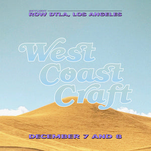 West Coast Craft LA is December 7 & 8
