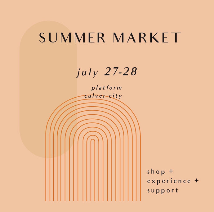 Modern Artisan Marketplace at Platform LA July 27 & 28