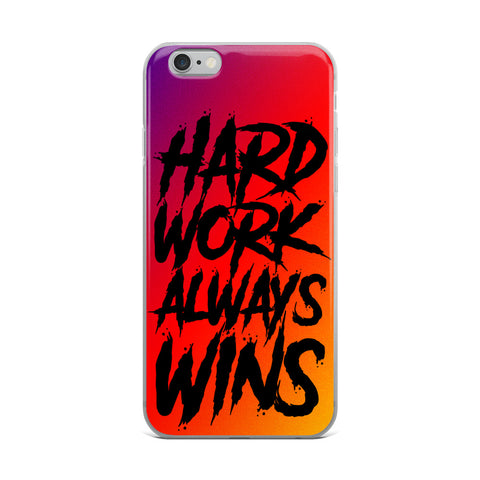 Hard Work Always Wins iPhone Case