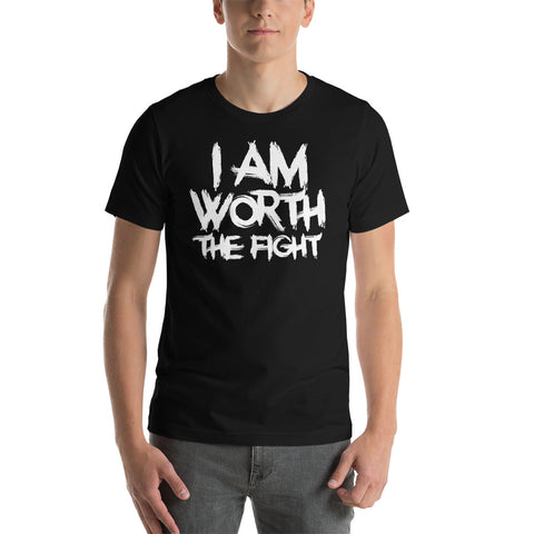 I AM WORTH THE FIGHT Unisex T-Shirt