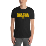 Hard Work Always Wins Distressed Unisex T-Shirt