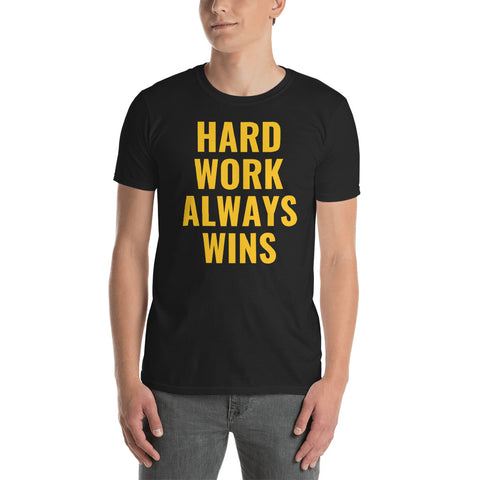Hard Work Always Wins Short-Sleeve Unisex T-Shirt