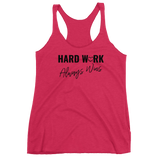Hard Work Always Wins Women's Racerback Tank